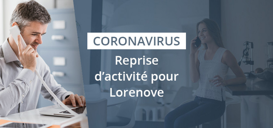 Coronavirus : Reprise des activités pour Lorenove